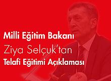 """Bakan Selçuk: """"Telafide yeni dönem başlıyor"""""""