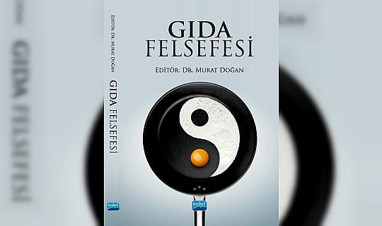 """""""Gıda Felsefesi"""" kitabı yayınlandı"""