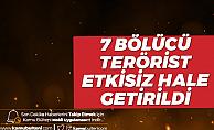 Milli Savunma Bakanlığı: 7 Bölücü Terörist Etkisiz Hale Getirildi