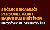 Sağlık Bakanlığı Personel Alımı Başvurusu Sona Eriyor-KPSS'siz ve 50 KPSS ile