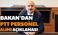 Bakan Karaismailoğlu'ndan PTT Personel Alımı Hakkında Açıklama