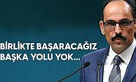 Cumhurbaşkanlığı Sözcüsü İbrahim Kalın : Sokağa Çıkma Kısıtlaması Bu Akşam Başlıyor