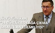 İYİ Partili Türkkan: 14 Günlük Sokağa Çıkma Yasağı İlan Edilmeliydi