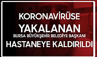 Bursa Büyükşehir Belediye Başkanı Alinur Aktaş'ın Koronavirüs Tedavisine Hastanede Devam Edilecek