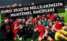 Türkiye'nin Muhtemel Rakipleri Belli Oldu (Euro 2020 Ne Zaman Başlayacak?)