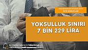 Türk-İş Açıkladı: Yoksulluk Sınırı 7 bin 229 lira