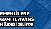 SGK'dan Sevindiren Haber: Emeklilere 6974 TL Avans Müjdesi
