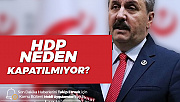 BBP Lideri Destici'den 'HDP' Tepkisi: Hala Nasıl Açık?