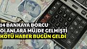 Bu 14 Bankaya Borcu Olanlara Kötü Haber (Ziraat-Vakıf-Halk-YKB-QNB-Akbank-Denizbank-TEB-İş Bankası Garanti)