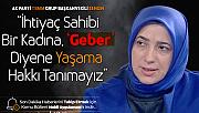 AK Parti Grup Başkanvekili Özlem Zengin : İhtiyaç Sahibi Bir Kadına 'Geber' Diyene Hayat Hakkı Tanımayız