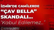 """İzmir'de Camilerde """"Çav Bella"""" Çalınmasına İlişkin Diyanet İşleri Başkanı'ndan Açıklama"""