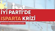 İYİ Parti Isparta İl Başkanı ve 7 İlçe Başkanı İstifa Etti