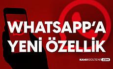 WhatsApp'a Flaş Yeni Özellik: Otomatik Mesaj Silinme Özelliği Geliyor