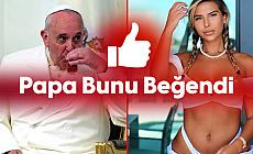 Papa Francis Bunu Beğendi