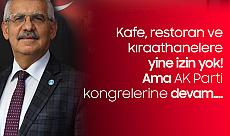 Fahrettin Yokuş: Kafe, Lokanta, Kahvehanelere Yine İzin Çıkmadı Ama AK Partililer Kongrelere Devam Ediyor