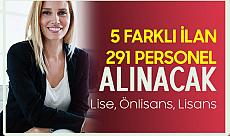 Duyurular Art Arda Geldi! 5 Farklı İlanla 291 Personel Alımı Yapılacak (Memur, Büro Personeli, Sekreter, Sağlık Personeli ve Daha Fazlası)