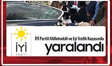 İYİ Partili Durmuş Yılmaz ve Eşi Duriye Yılmaz, Trafik Kazasında Yaralandı