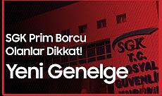 SGK'dan Yeni Genelge : Prim Borçları için Yeni Düzenleme