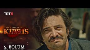 Bir Zamanlar Kıbrıs - 5. Bölüm Fragmanı