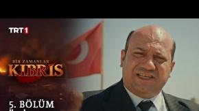 Bir Zamanlar Kıbrıs - 5. Bölüm Ön İzleme
