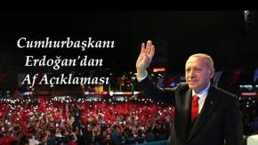 Cumhurbaşkanı Erdoğan'dan Genel Af Açıklaması